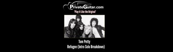 Tom Petty – Refugee Solo Guitar Lesson – PrivateGuitar